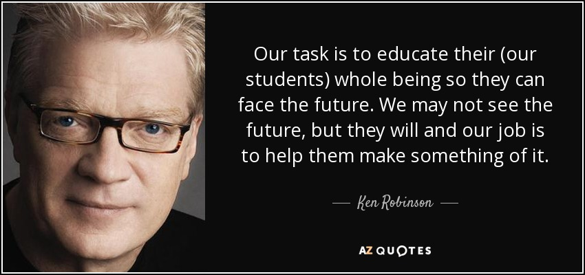 TOP 25 QUOTES BY KEN ROBINSON (of 128) | A-Z Quotes