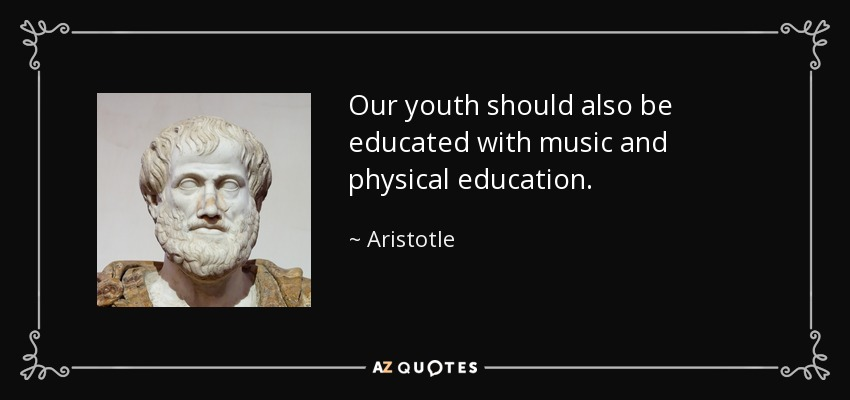 Our Youth Should Also Be Educated With Music And Physical Education