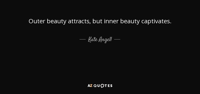 Inner Beauty Vs Outer Beauty Quotes, Quotations & Sayings 2018