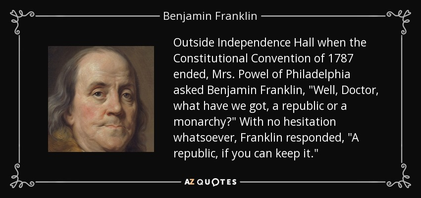 Benjamin Franklin quote: Outside Independence Hall when the ...
