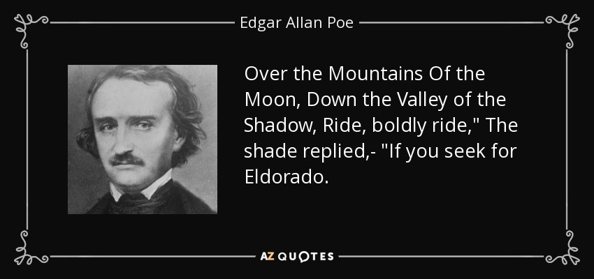 Edgar Allan Poe Quote Over The Mountains Of The Moon Down The