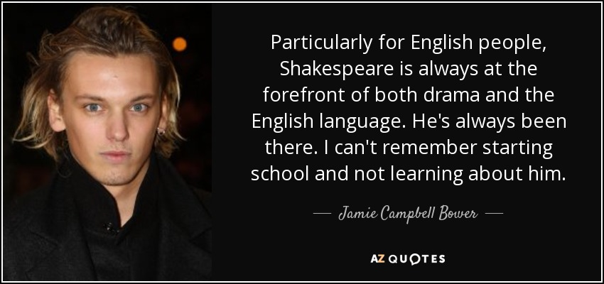 Jamie Campbell Bower quote: Particularly for English ...