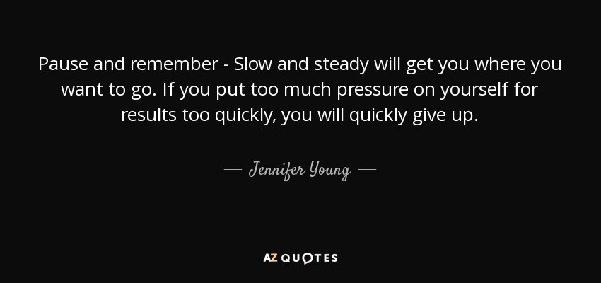 Image result for slow and steady quote