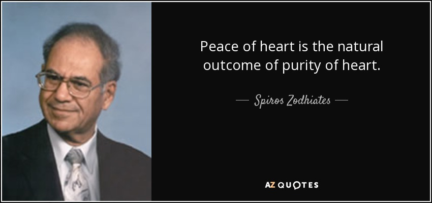Peace of heart is the natural outcome of purity of heart. - Spiros Zodhiates