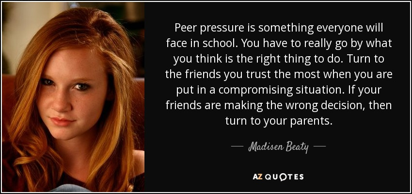 Peer Pressure Quotes Inspiration Madisen Beaty Quote Peer Pressure Is Something Everyone Will Face