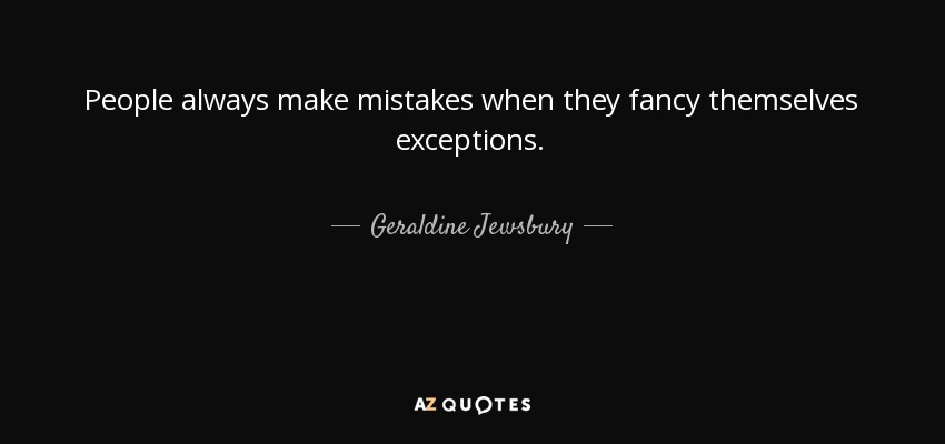 Geraldine Jewsbury quote: People always make mistakes when ...