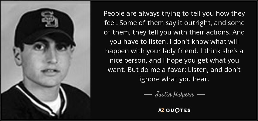 Justin Halpern Quote People Are Always Trying To Tell You How They