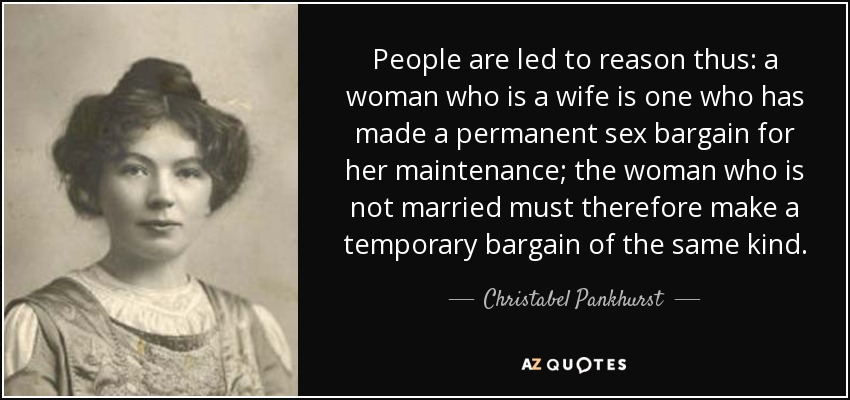 Christabel Pankhurst Quote People Are Led To Reason Thus A Woman