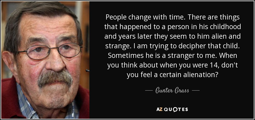 Gunter Grass Quote People Change With Time There Are Things That