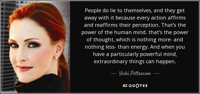 Vicki Pettersson Quote People Do Lie To Themselves And They Get