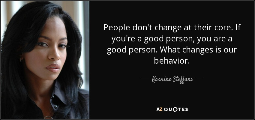 Karrine Steffans Quote People Dont Change At Their Core If Youre