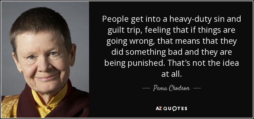 Top 18 Guilt Trip Quotes A Z Quotes