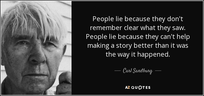 Carl Sandburg Quote People Lie Because They Dont Remember Clear