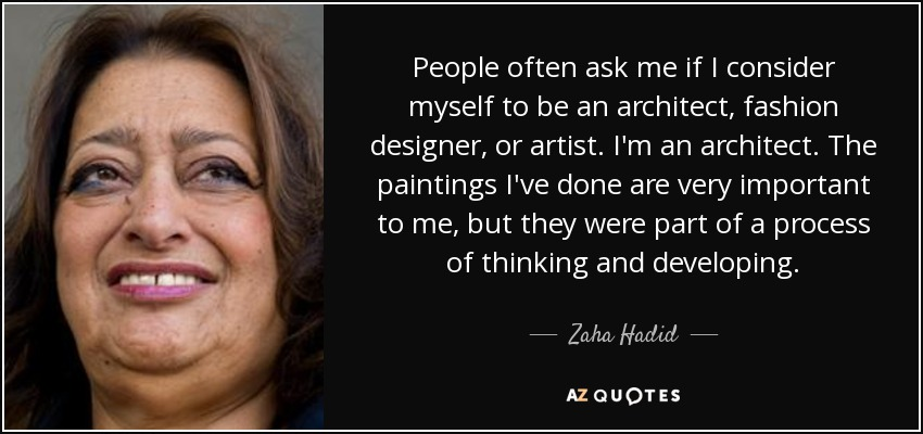 Zaha Hadid Quote People Often Ask Me If I Consider Myself To Be