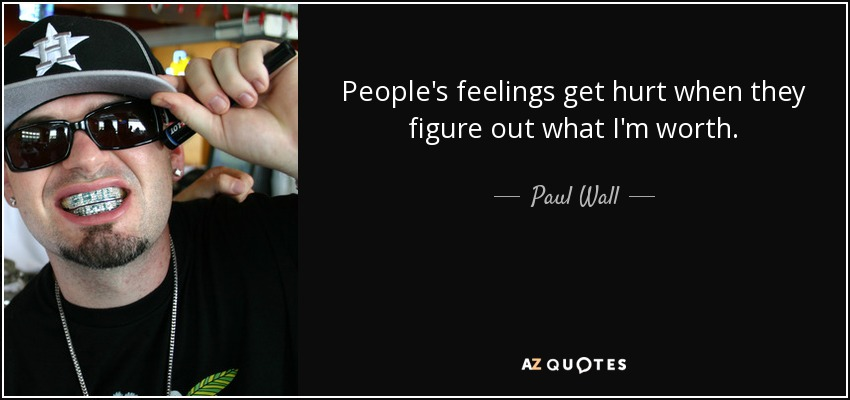 Top 7 Quotes By Paul Wall A Z Quotes