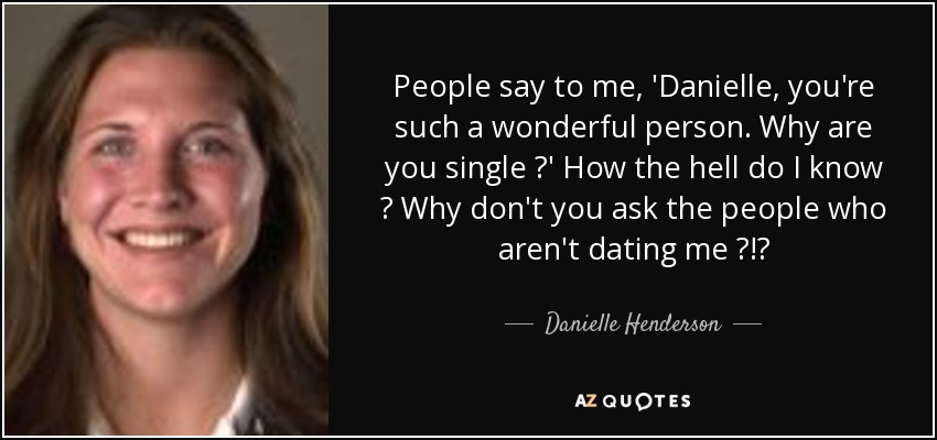 Danielle Henderson Quote People Say To Me Danielle Youre Such A