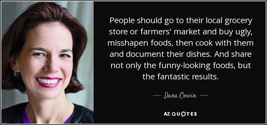 Dana Cowin Quote People Should Go To Their Local Grocery Store Or Farmers