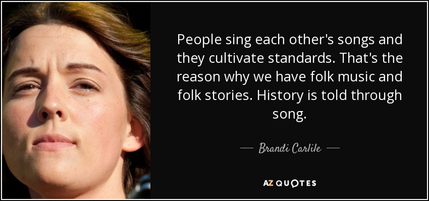 Brandi Carlile quote: People sing each other's songs and