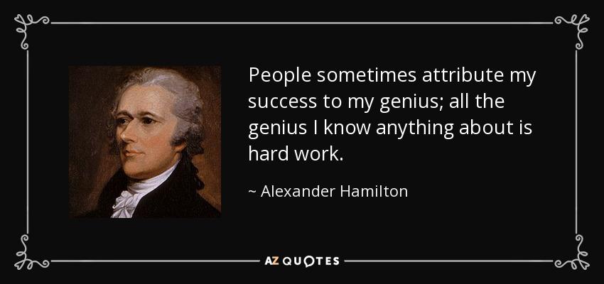 Alexander Hamilton Quotes Alexander Hamilton quote: People sometimes attribute my success to  Alexander Hamilton Quotes