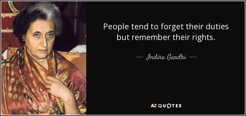 Indira gandhi quote people tend to forget their duties but people tend to forget their duties but remember their rights indira gandhi altavistaventures Gallery