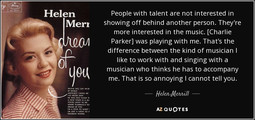 Helen Merrill Quote People With Talent Are Not Interested In