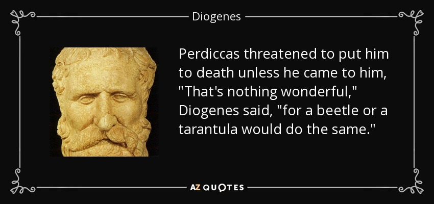 Perdiccas threatened to put him to death unless he came to him,