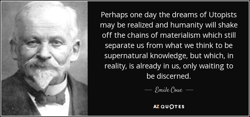 Emile Coue Quote: Perhaps One Day The Dreams Of Utopists