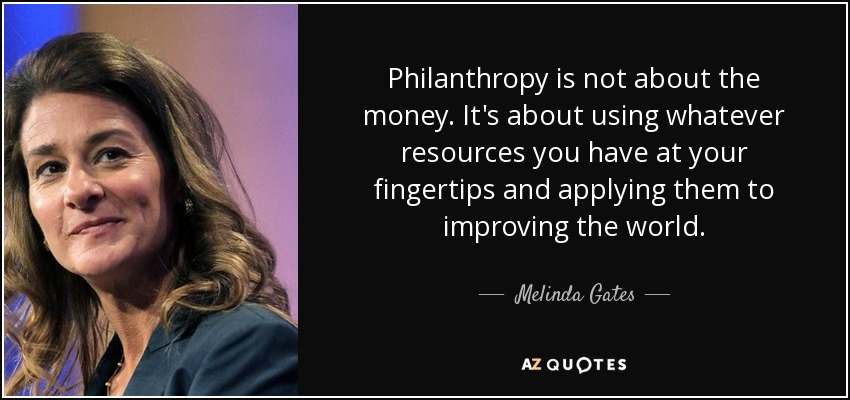 Melinda Gates Quote Philanthropy Is Not About The Money It's About Enchanting Philanthropy Quotes