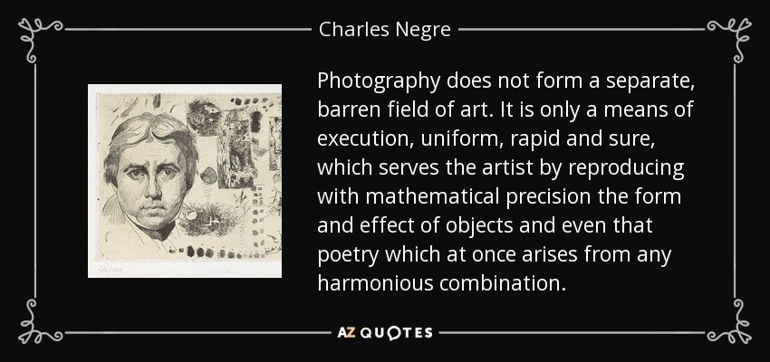 What Does Form Mean In Art : Charles negre quote photography does not form a separate