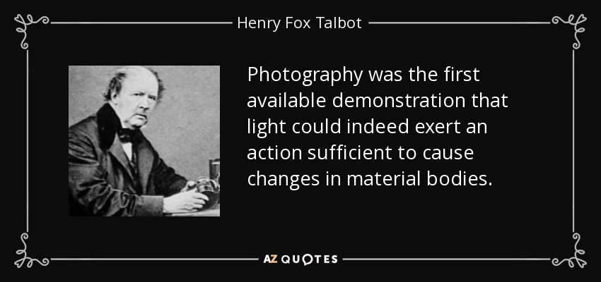 Lights Camera Action Quotes: QUOTES BY HENRY FOX TALBOT