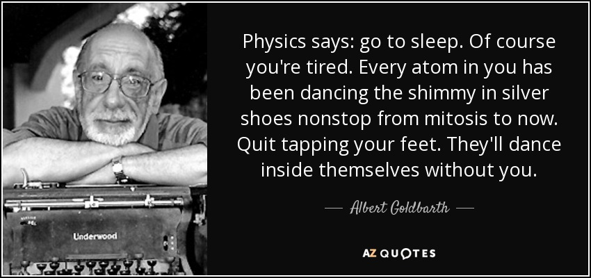Feet Tired Quotes: TOP 6 QUOTES BY ALBERT GOLDBARTH