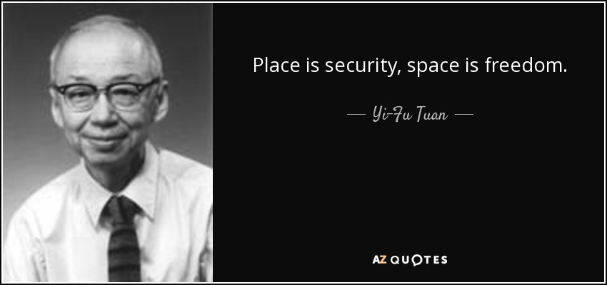 Top 10 Quotes By Yi Fu Tuan A Z Quotes