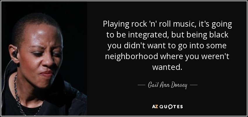 Gail Ann Dorsey Quote Playing Rock N Roll Music Its Going To Be