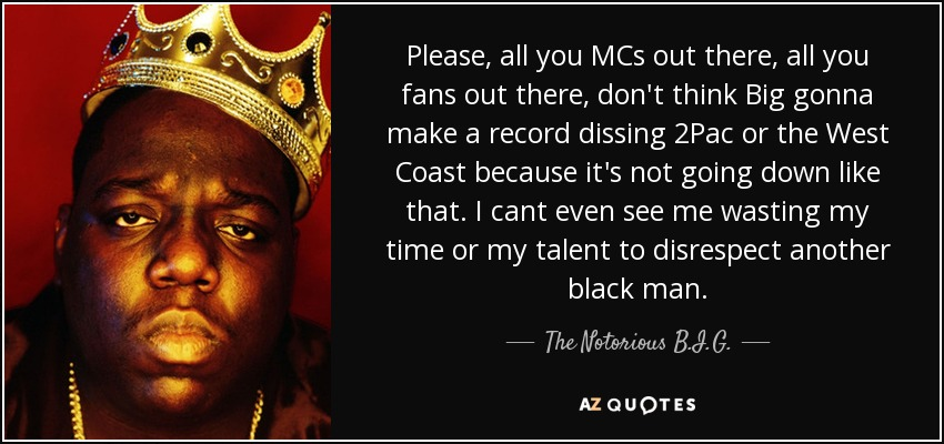 The Notorious Big Quote Please All You Mcs Out There All You