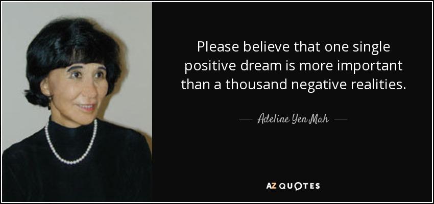 Adeline Yen Mah quote: Please believe that one single ...
