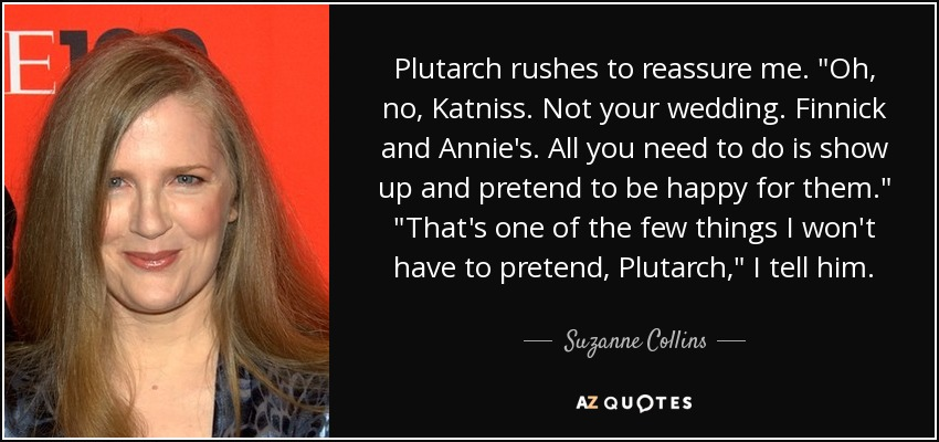 Plutarch rushes to reassure me.