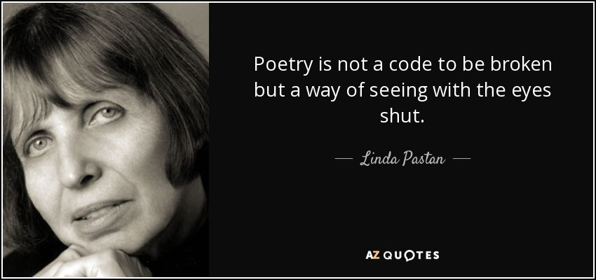 love poem by linda pastan Linda pastan grew up in new york city, graduated from radcliffe college, and  received an ma from  i love 'we grow is such haphazard ways' how true.