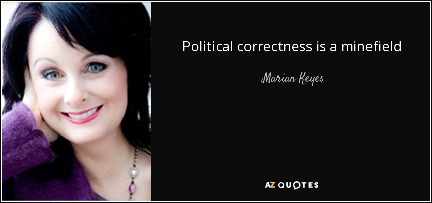 Political correctness is a minefield - Marian Keyes