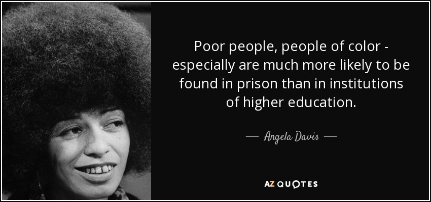 Angela Davis Quote Poor People People Of Color Especially Are