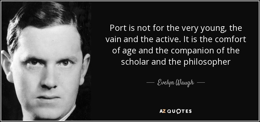Evelyn Waugh Quote: Port Is Not For The Very Young, The