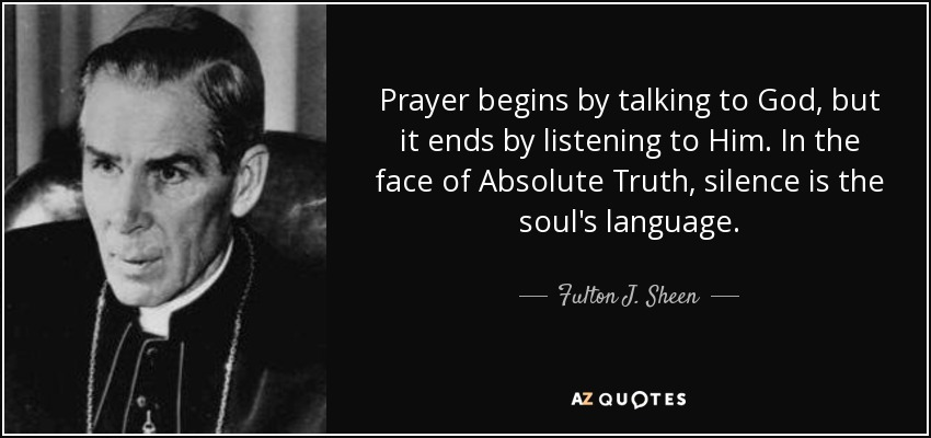 Robert Fulton Quotes: Fulton J. Sheen Quote: Prayer Begins By Talking To God