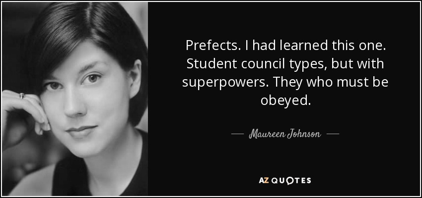 Maureen Johnson quote: Prefects. I had learned this one ...