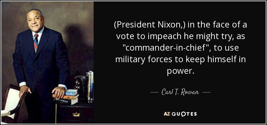(President Nixon,) in the face of a vote to impeach he might try, as