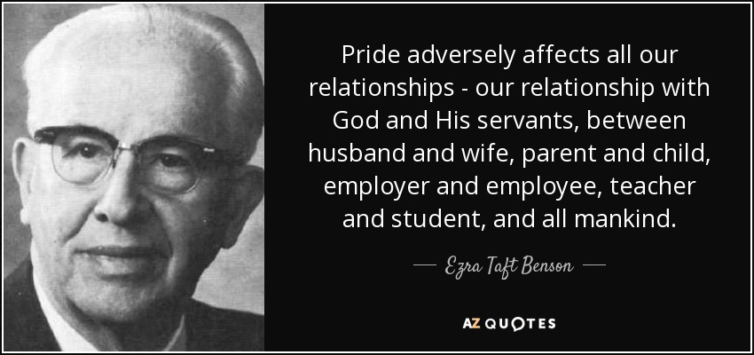Ezra Taft Benson Quote Pride Adversely Affects All Our