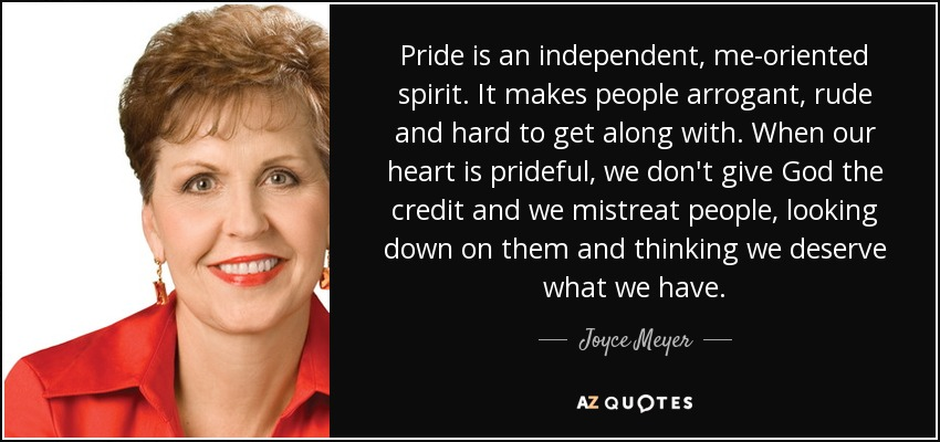 3b25192d2d94c Joyce Meyer quote  Pride is an independent