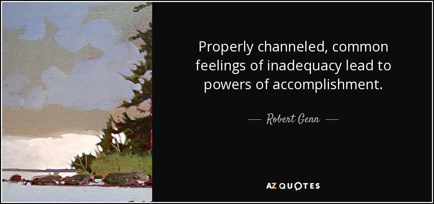 Common Short Quotes Pleasing Robert Genn Quote Properly Channeled Common Feelings Of
