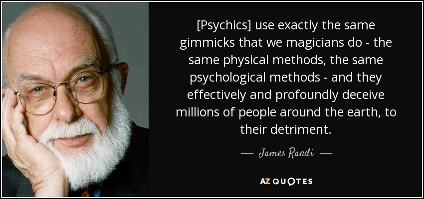 James Randi Quote Psychics Use Exactly The Same Gimmicks That We