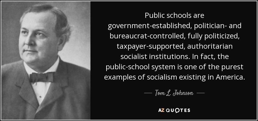 Tom L Johnson Quote Public Schools Are Government
