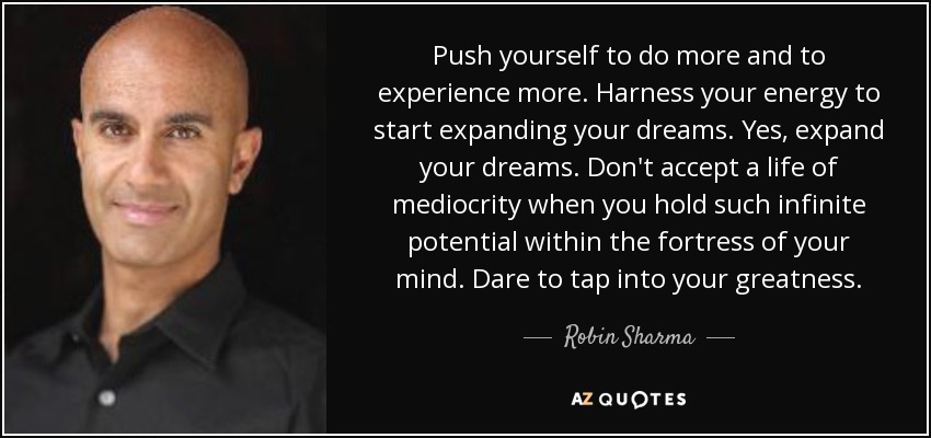 Robin Sharma Quote Push Yourself To Do More And To Experience More