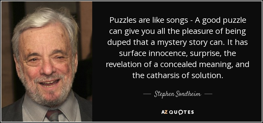 Stephen Sondheim quote: Puzzles are like songs - A good